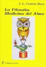 La Filosofía, medicina del alma de J. L. Camino